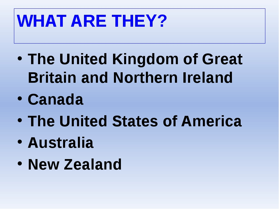 The United Kingdom of Great Britain and Northern Ireland Canada The United St...