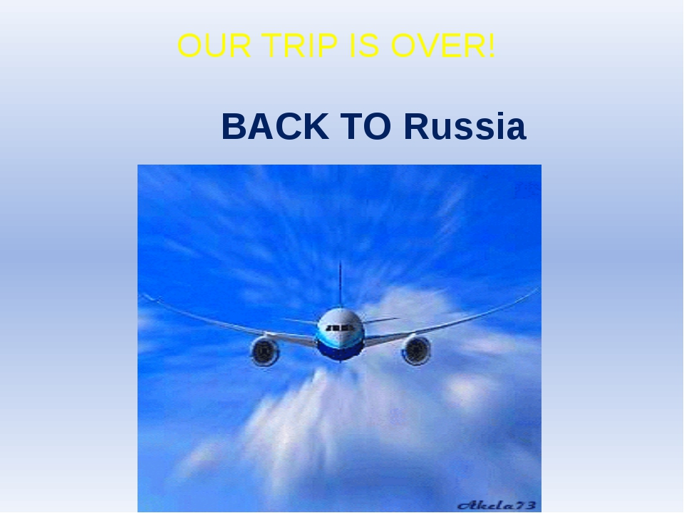 BACK TO Russia OUR TRIP IS OVER!