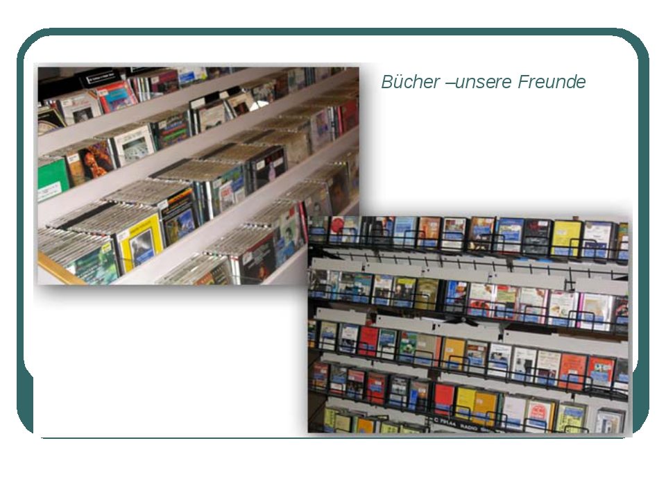 Bücher –unsere Freunde