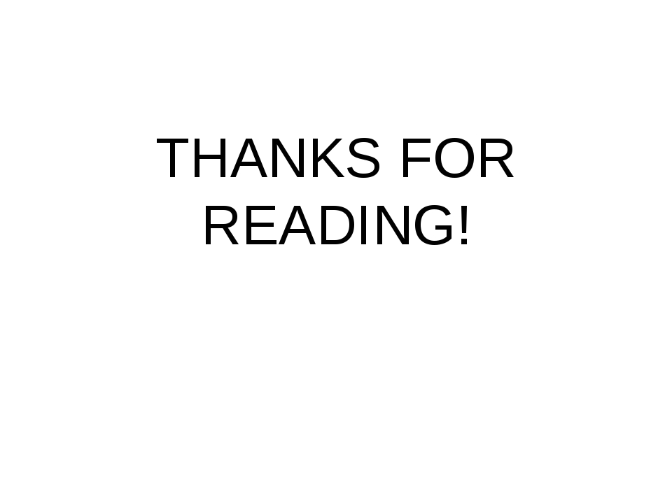 THANKS FOR READING!