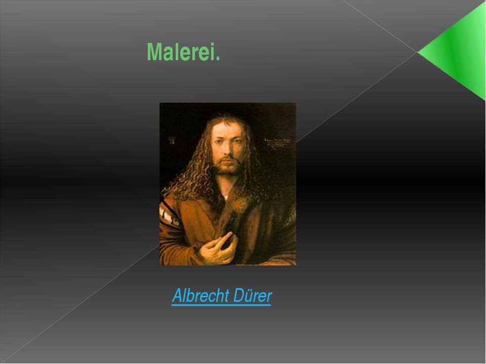 Malerei. Albrecht Dürer