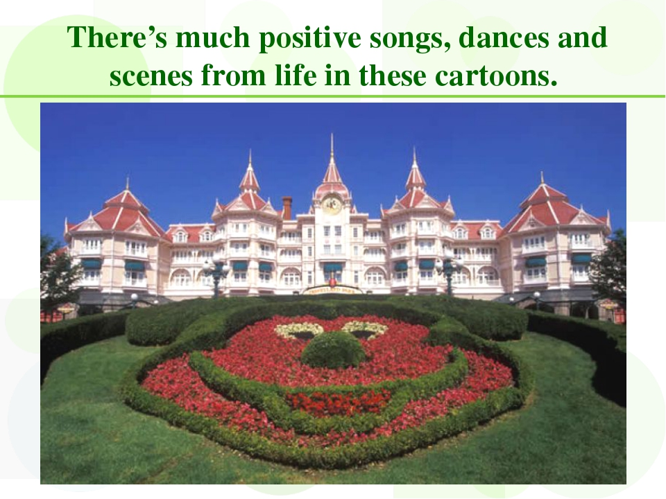 There's much positive songs, dances and scenes from life in these cartoons.