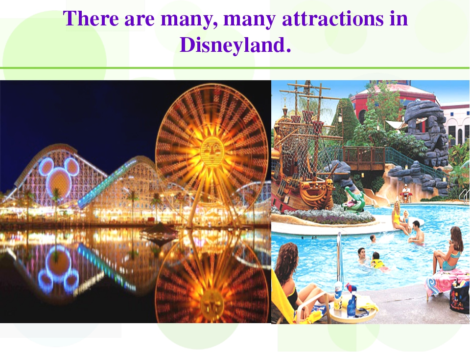 There are many, many attractions in Disneyland.