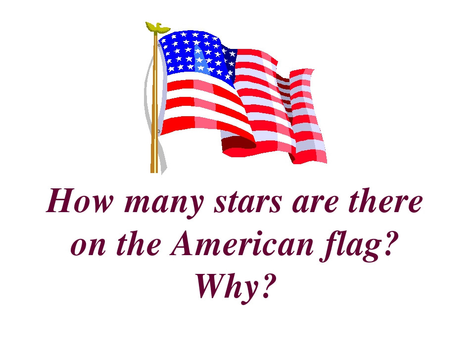 How many stars are there on the American flag? Why?