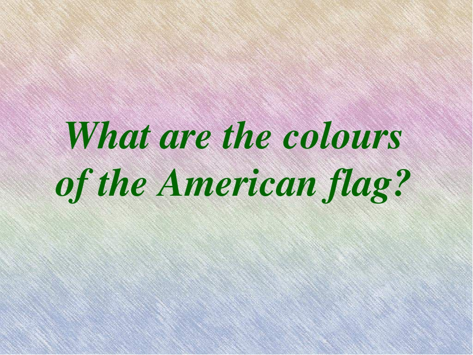 What are the colours of the American flag?