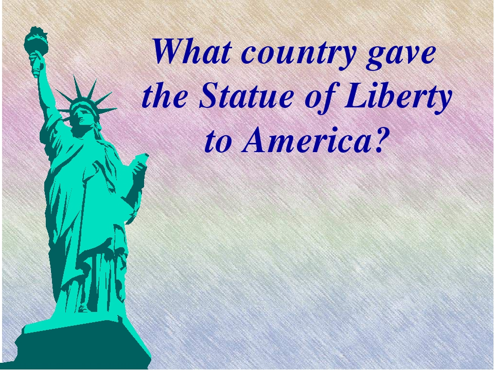 What country gave the Statue of Liberty to America?
