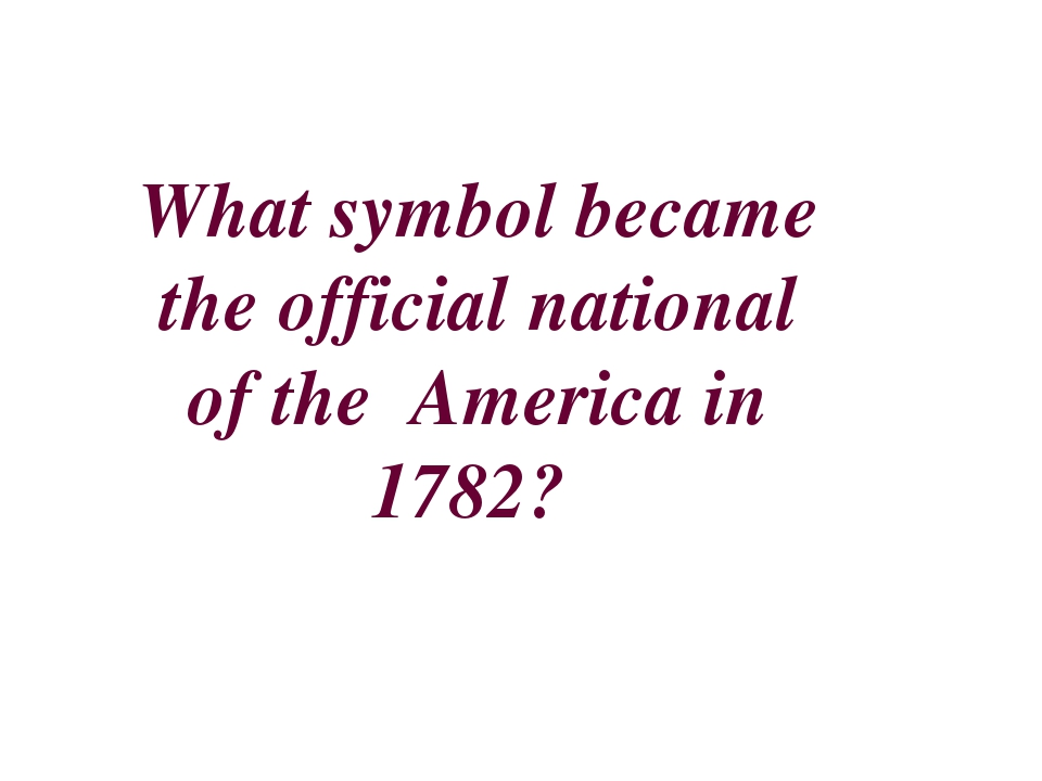 What symbol became the official national of the America in 1782?