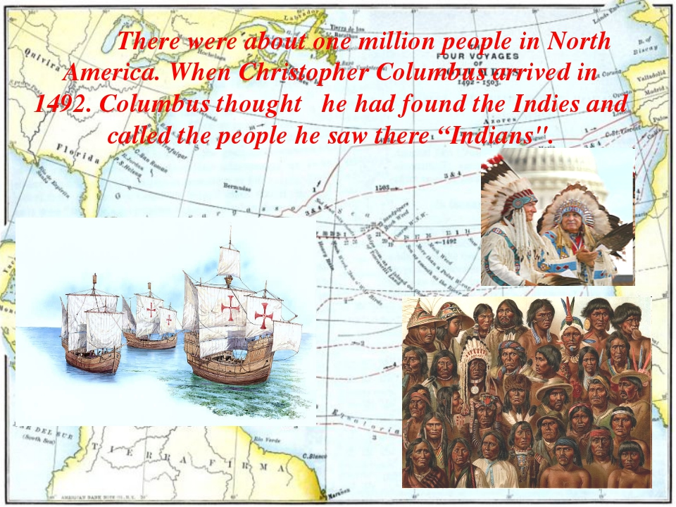 There were about one million people in North America. When Christopher Colum...