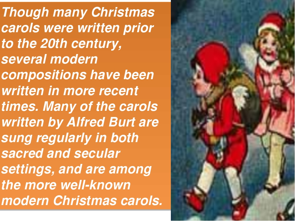 Though many Christmas carols were written prior to the 20th century, several...