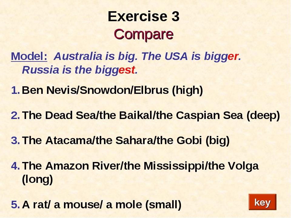 Exercise 3 Compare Model: Australia is big. The USA is bigger. Russia is the...