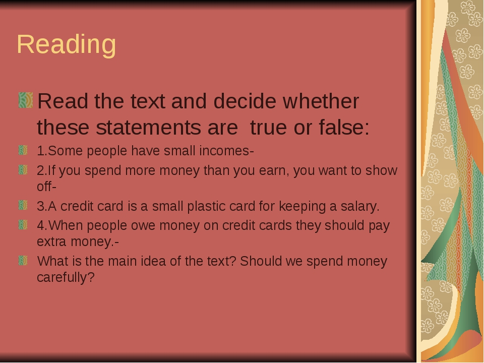 Reading Read the text and decide whether these statements are true or false:...
