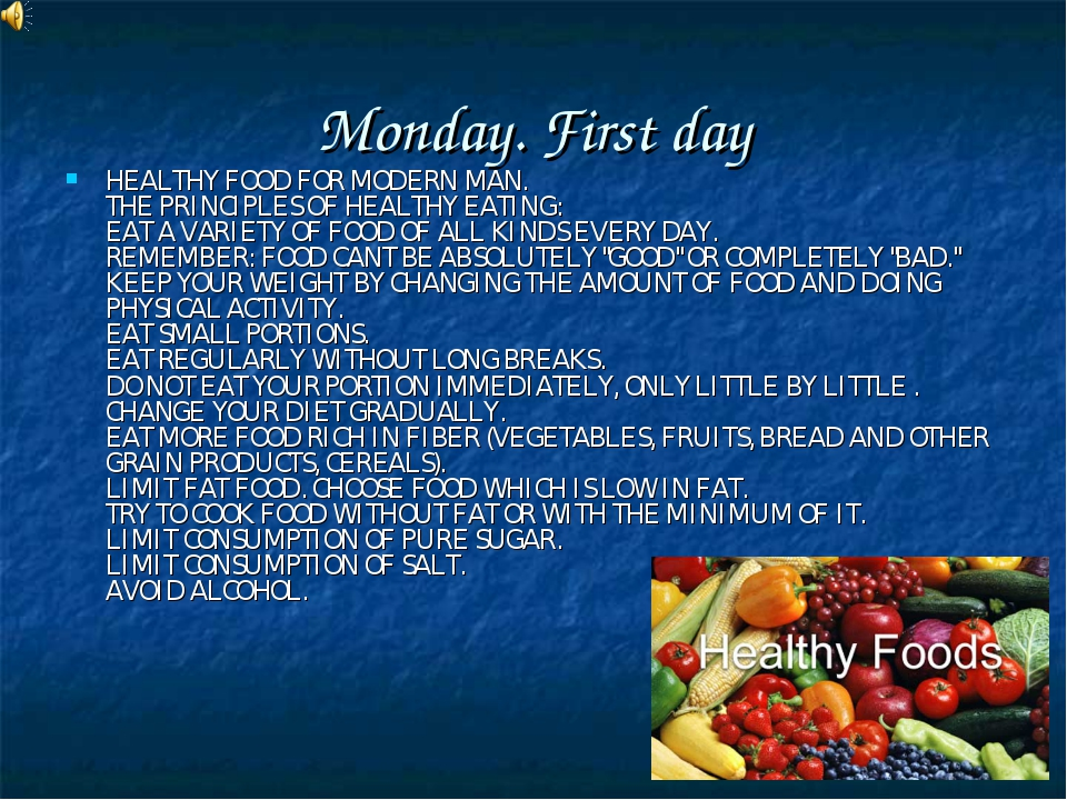 Monday. First day HEALTHY FOOD FOR MODERN MAN.  THE PRINCIPLES OF HEALTHY EAT...