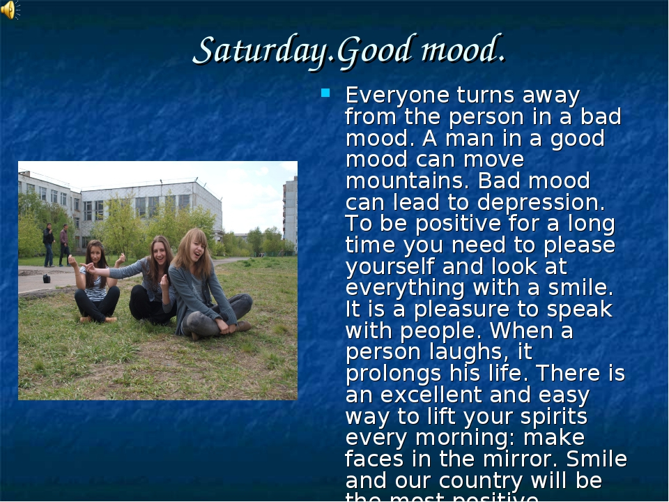 Saturday.Good mood. Everyone turns away from the person in a bad mood. A man...