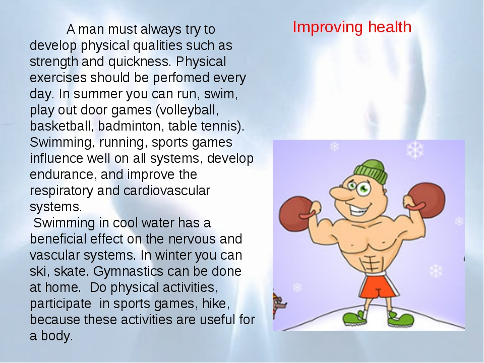 A	man must always try to develop physical qualities such as strength and qui...