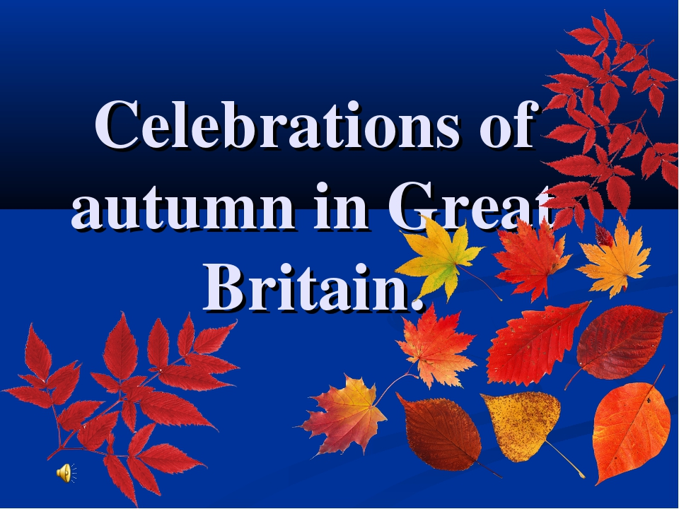 Celebrations of autumn in Great Britain.