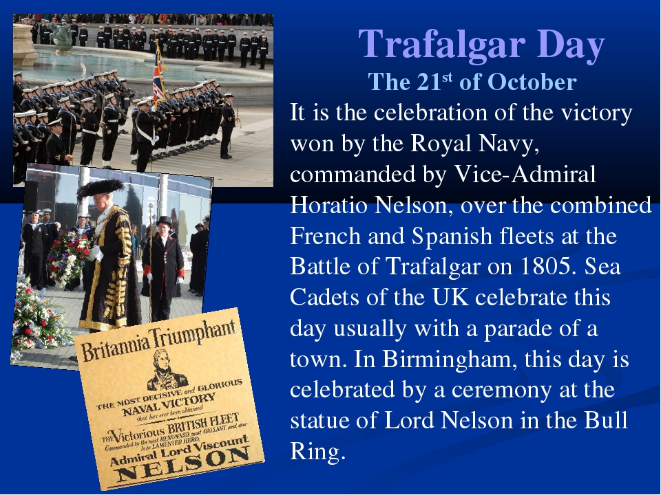 Trafalgar Day The 21st of October It is the celebration of the victory won by...