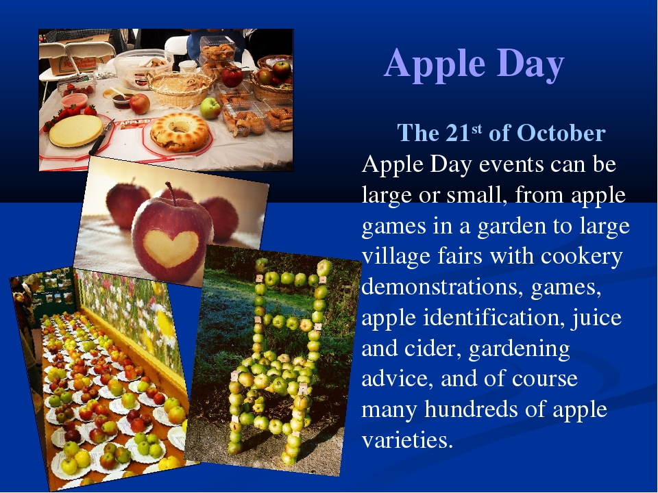 Apple Day The 21st of October Apple Day events can be large or small, from ap...