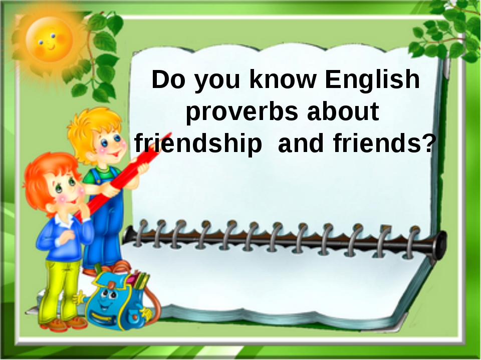 Do you know English proverbs about friendship and friends?