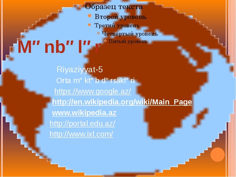 Riyaziyyat-5 Orta məktəb dərslikləri https://www.google.az/ http://en.wikipe...