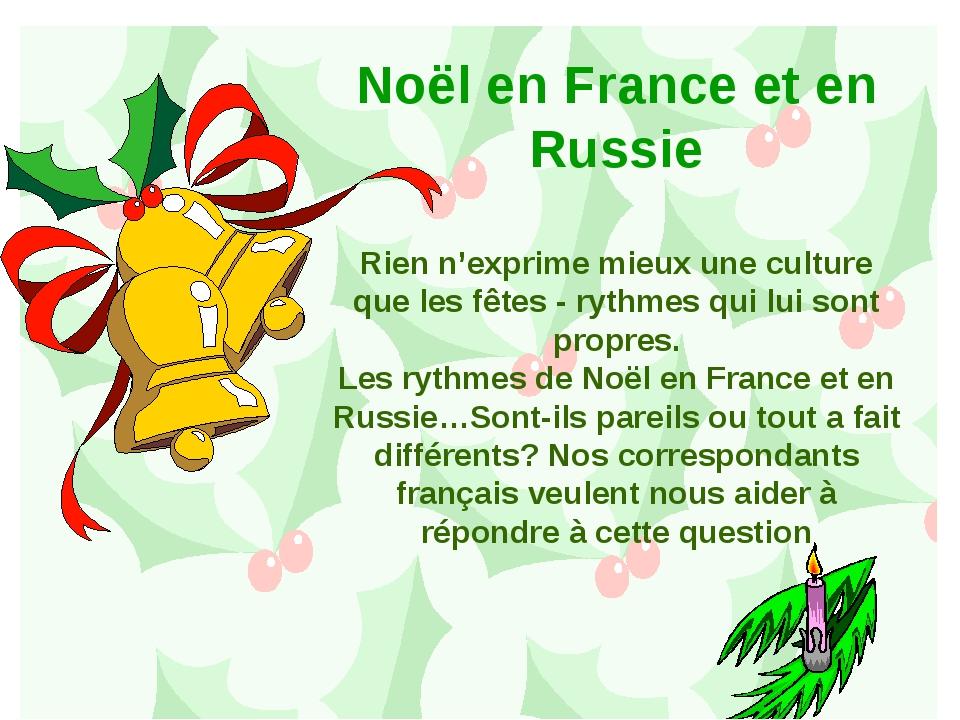 Noël en France et en Russie Rien n'exprime mieux une culture que les fêtes -...