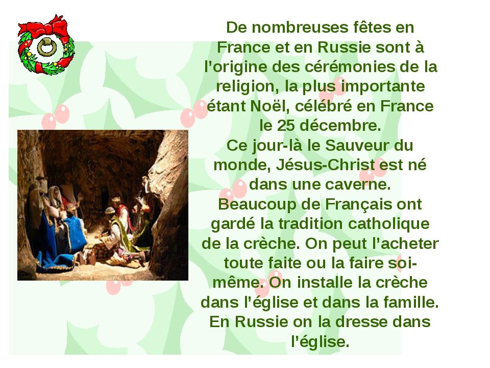 De nombreuses fêtes en France et en Russie sont à l'origine des cérémonies de...