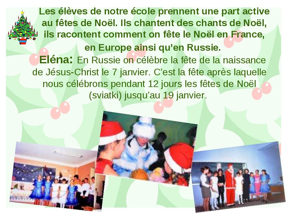 Les élèves de notre école prennent une part active au fêtes de Noël. Ils chan...