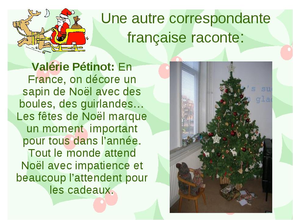 Valérie Pétinot: En France, on décore un sapin de Noël avec des boules, des g...