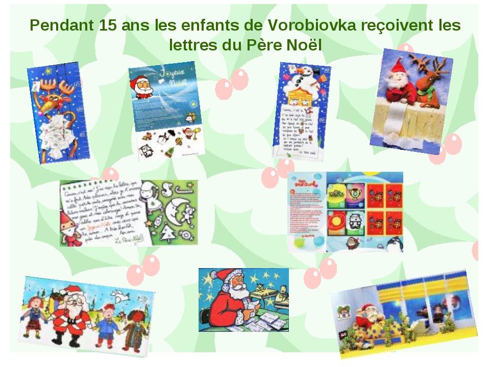 Pendant 15 ans les enfants de Vorobiovka reçoivent les lettres du Père Noël