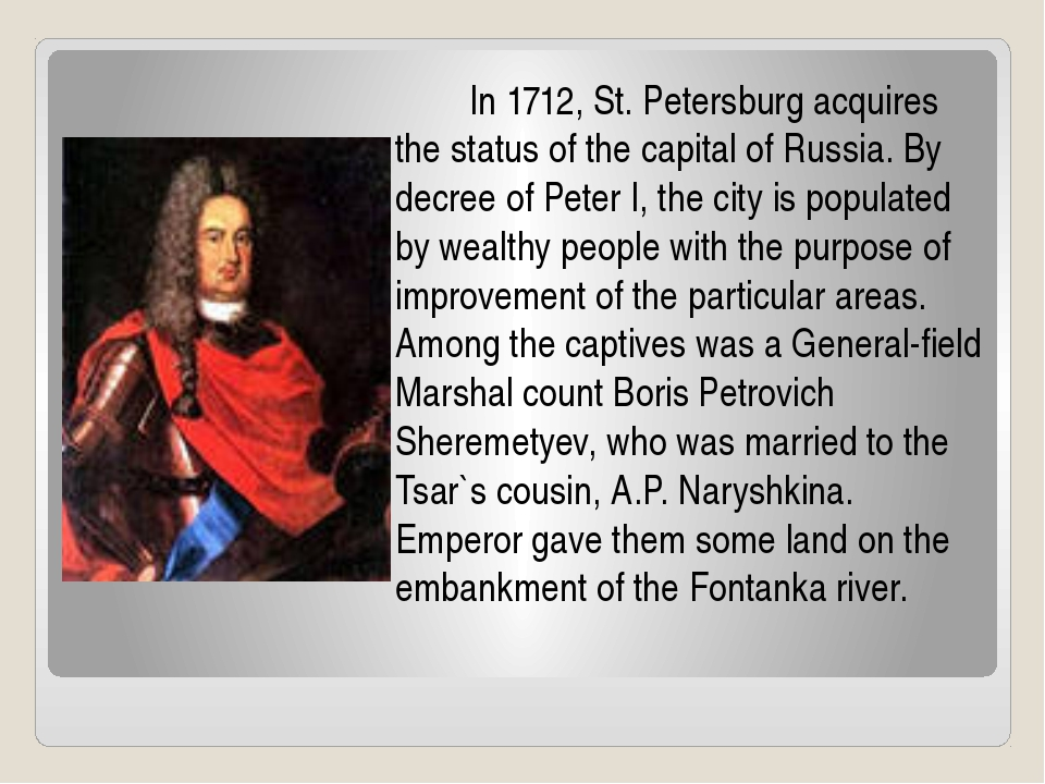 In 1712, St. Petersburg acquires the status of the capital of Russia. By dec...