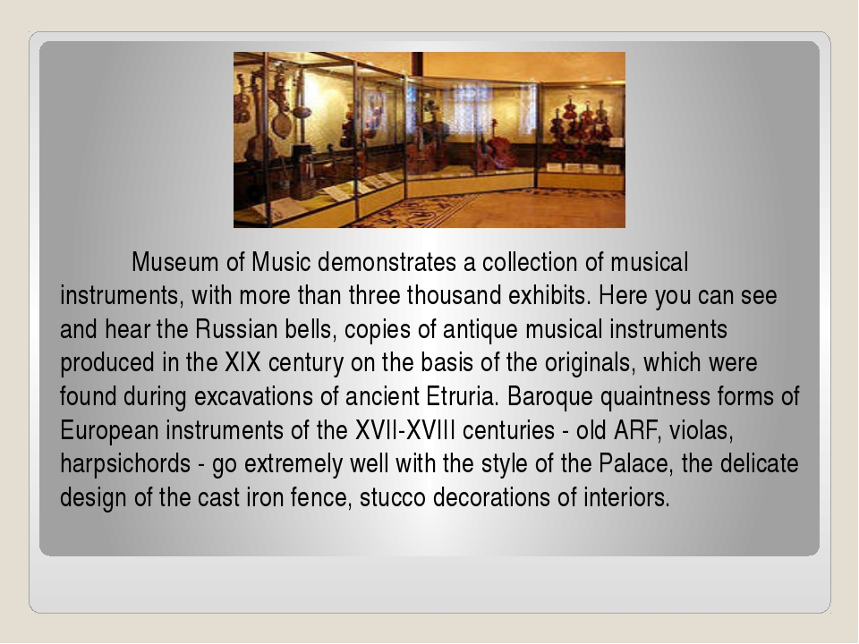 Museum of Music demonstrates a collection of musical instruments, with more...