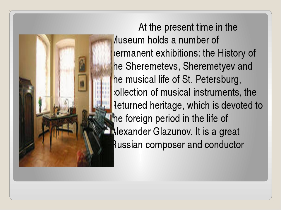At the present time in the Museum holds a number of permanent exhibitions:...