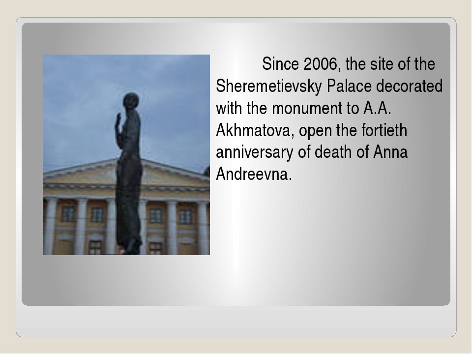 Since 2006, the site of the Sheremetievsky Palace decorated with the monume...