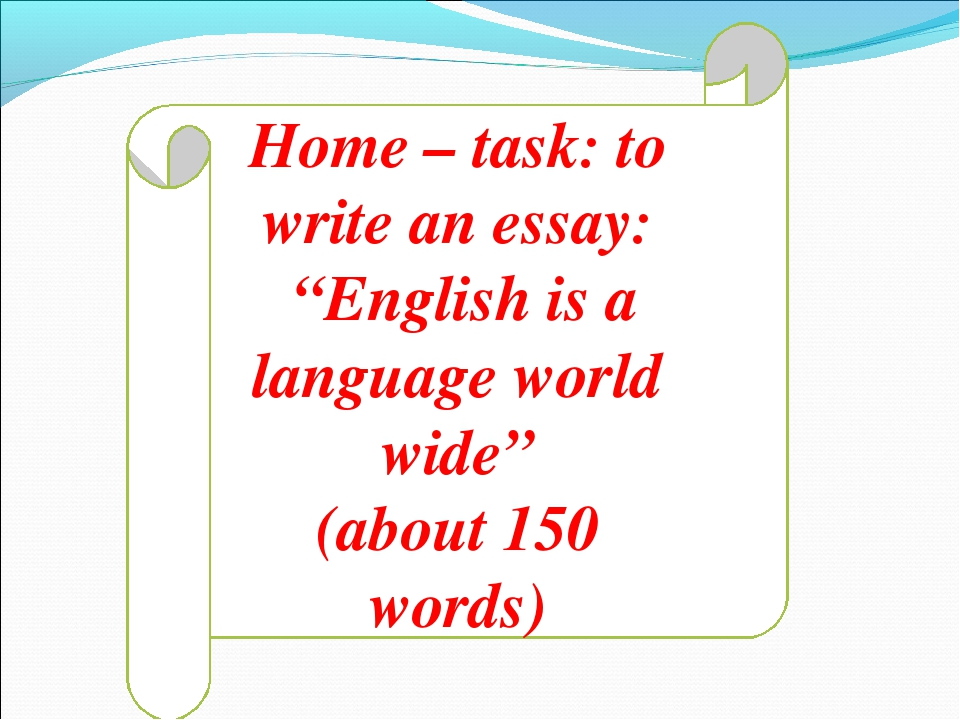 """Home – task: to write an essay: """"English is a language world wide"""" (about 150..."""