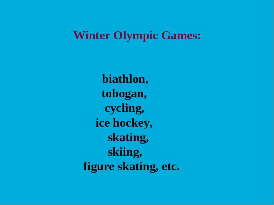 Winter Olympic Games: biathlon, tobogan, cусling, ice hockey, skating, skiin...
