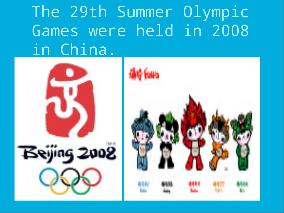 The 29th Summer Olympic Games were held in 2008 in China.