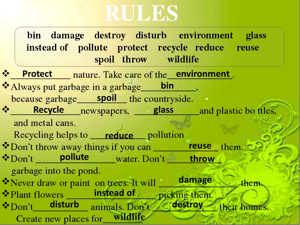 RULES ____________ nature. Take care of the_____________. Always put garbage...