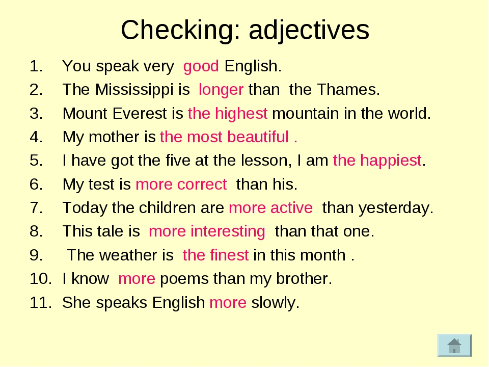 Checking: adjectives You speak very good English. The Mississippi is longer t...