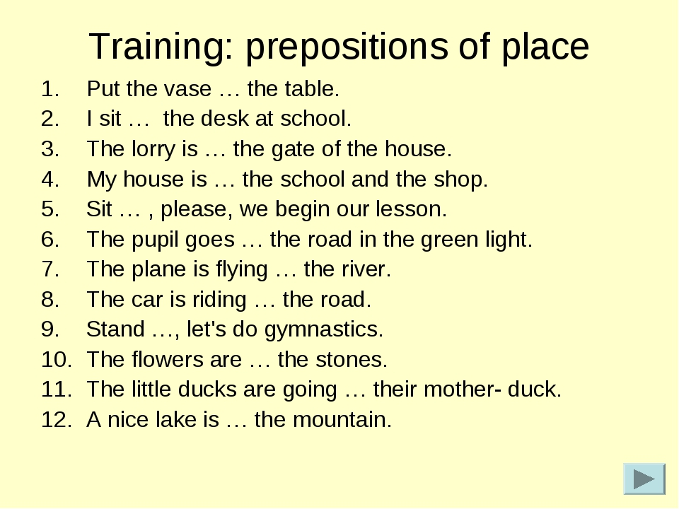 Training: prepositions of place Put the vase … the table. I sit … the desk at...