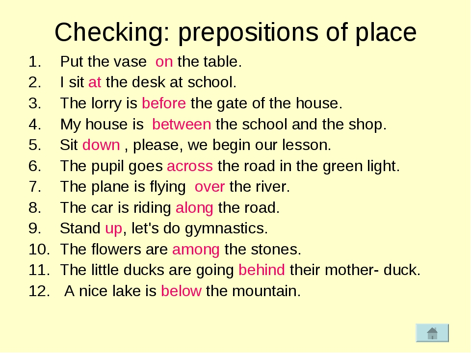 Checking: prepositions of place Put the vase on the table. I sit at the desk...