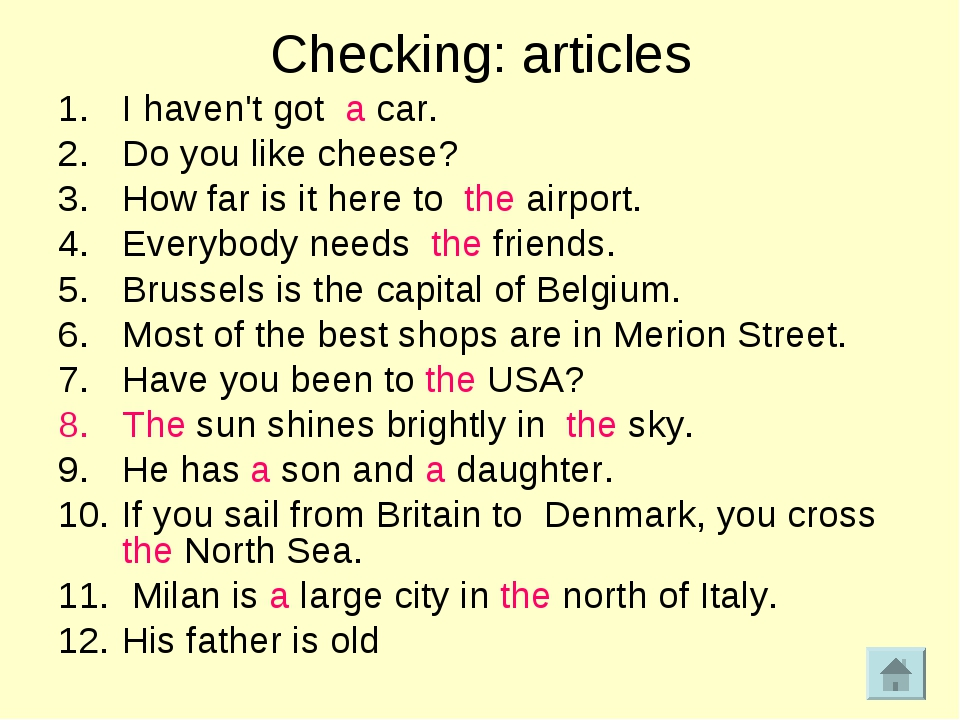 Checking: articles I haven't got a car. Do you like cheese? How far is it her...