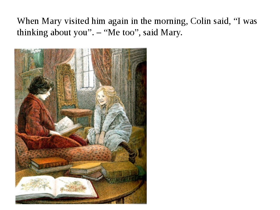 """When Mary visited him again in the morning, Colin said, """"I was thinking about..."""