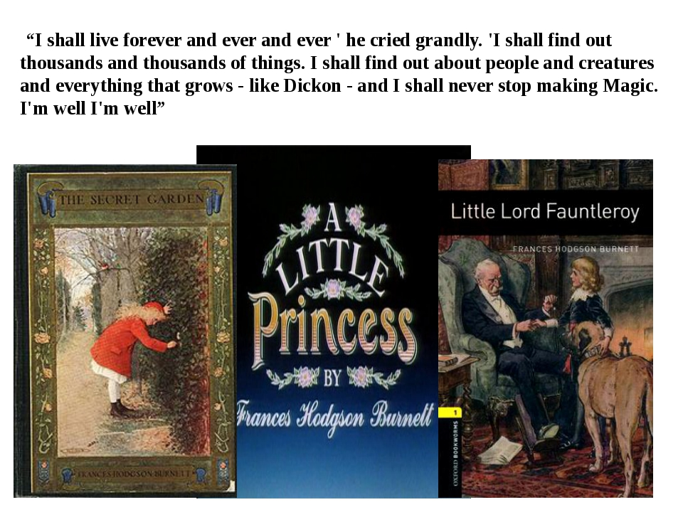 """""""I shall live forever and ever and ever ' he cried grandly. 'I shall find ou..."""
