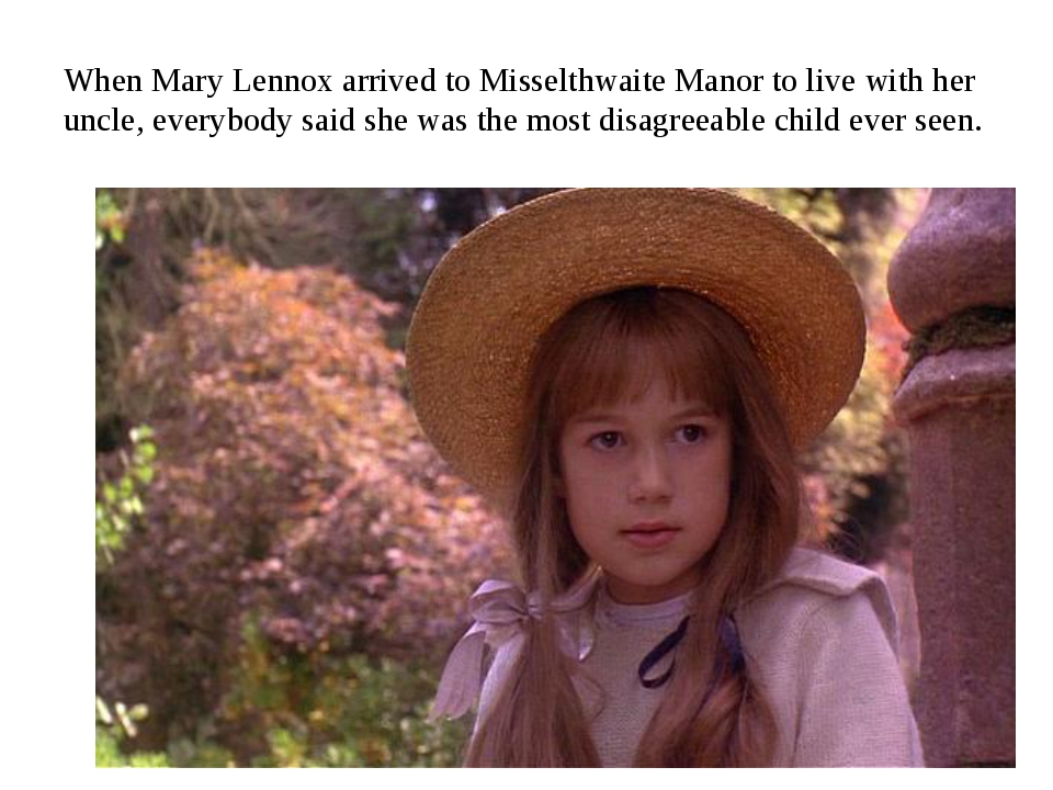 When Mary Lennox arrived to Misselthwaite Manor to live with her uncle, every...