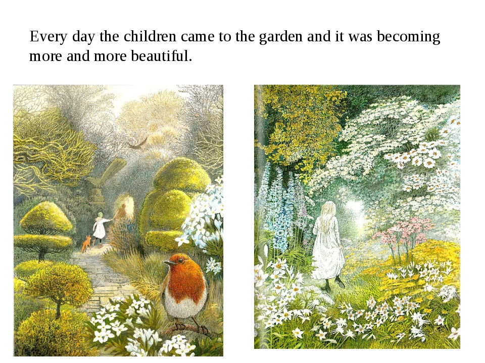 Every day the children came to the garden and it was becoming more and more b...