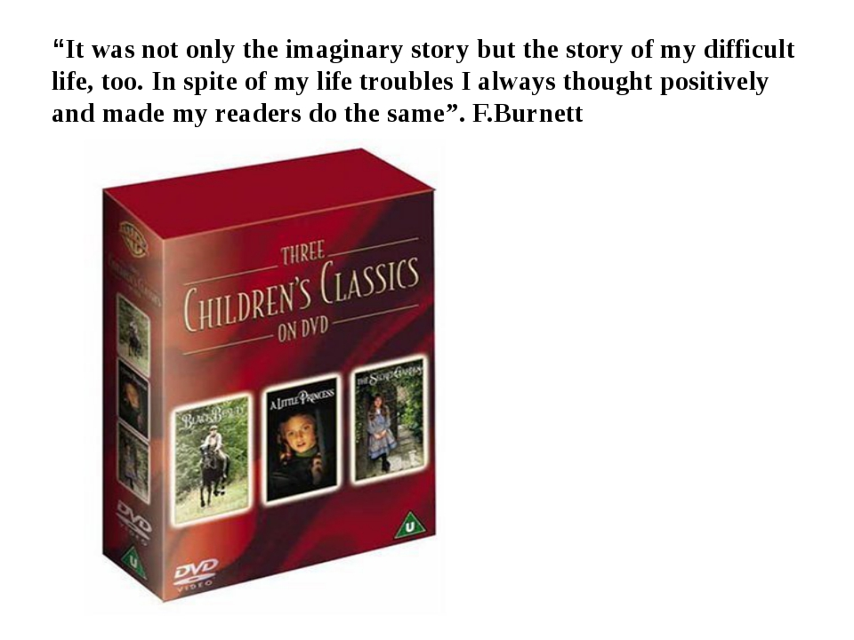 """""""It was not only the imaginary story but the story of my difficult life, too...."""