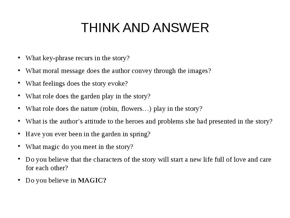 THINK AND ANSWER What key-phrase recurs in the story? What moral message does...