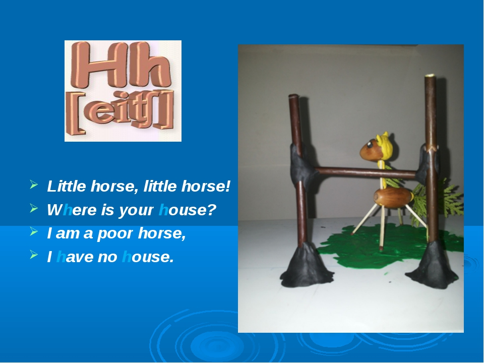 Little horse, little horse! Where is your house? I am a poor horse, I have n...