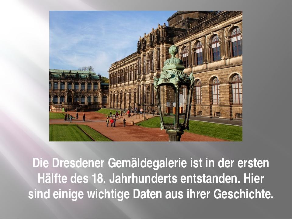Die Dresdener Gemäldegalerie ist in der ersten Hälfte des 18. Jahrhunderts en...