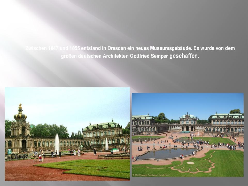 Zwischen 1847 und 1855 entstand in Dresden ein neues Museumsgebäude. Es wurde...