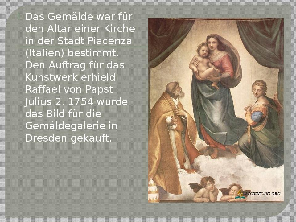 Das Gemälde war für den Altar einer Kirche in der Stadt Piacenza (Italien) be...